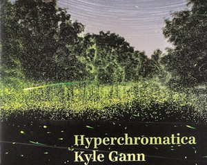 CD Review: Kyle Gann | Hyperchromatica