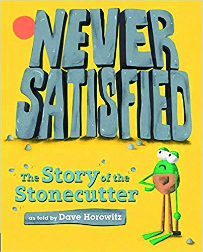 _never_satisfied_the_story_of_the_stonecutter_dave_horowitz.jpg