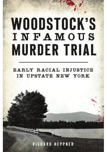 06_woodstock_s-infamous-murder-trial---early-racial-injust.jpg
