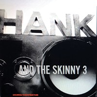 Album Review: Hank and the Skinny 3 | Seconds to Destruction