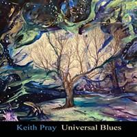 Album Review: Keith Pray   Universal Blues