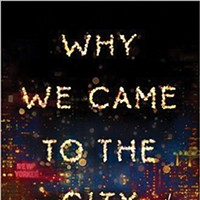 Book Review: Why We Came to the City