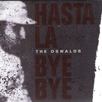 "CD Review: The Oswalds' ""Hasta La Bye Bye"""