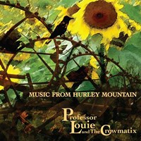 "CD Review: Professor Louie & the Crowmatix's ""Music From Hurley Mountain"""