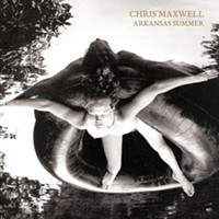 "CD Review: Chris Maxwell's ""Arkansas Summer"""