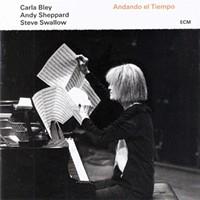 """CD Review: Carla Bley/Andy Sheppard/Steve Swallow's """"Anando el Tiempo"""""""