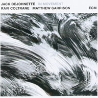 CD Review: Jack DeJohnette/Ravi Coltrane/Matthew Garrison's <i> In Movement </i>