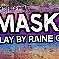 """Unmasked!"" A New Play by Raine Grayson"