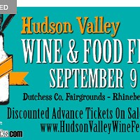 Hudson Valley Wine & Food Fest – September 9-10, DC Fairgrounds, Rhinebeck