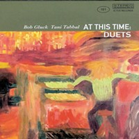 Bob Gluck/Tani Tabbal — <i>At This Time: Duets</i> | Album Review