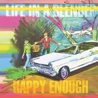 Life in a Blender — <i>Happy Enough</i> | Album Review