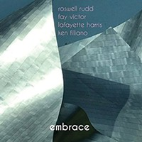 Roswell Rudd/Fay Victor/Lafayette Harris/Ken Filiano — <i>Embrace</i> | Album Review