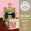 WFF Virtual Films + Conversations #3: LARS AND THE REAL GIRL @ Woodstock