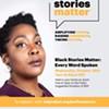 Black Stories Matter: Every Word Spoken @