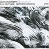 CD Review: Jack DeJohnette/Ravi Coltrane/Matthew Garrison's <i> In Movement </i>