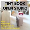 Tiny Book Open Studio with The Creativity Caravan With Amy Tingle and Maya Stein @ Drop Forge & Tool