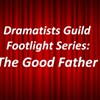 Dramatists Guild Footlight Series- The Good Father @ Paramount Hudson Valley Theater
