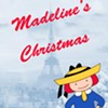 Madeline's Christmas Musical @ Woodstock Playhouse