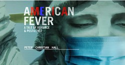 AMERICAN FEVER: A TALE OF ROMANCE & PESTILENCE - Uploaded by Peter Christian Hall