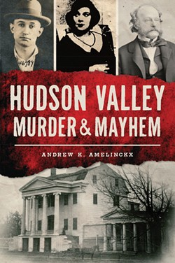 hudson-valley-murder-and-mayhem_andrew-k.-amelinckx-.jpg