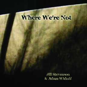 """Where We're Not"" by Jill Stevenson and Adam Widoff."