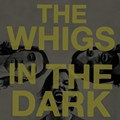 CD Review: The Whigs