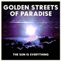 Golden Streets of Paradise Delivers Promising Debut, 'The Sun is Everything'
