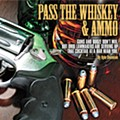 Pass the Whiskey and Ammo