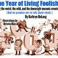 The Year of Living Foolishly