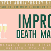 Improv Death Match Celebrates Its One-Year Anniversary with Thursday's Show at Mahall's