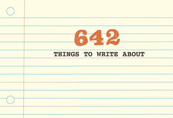 The book that drove the dumbest scandal in recent memory - 642 THINGS TO WRITE ABOUT COVER