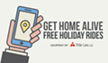 Get Home Alive Free Holiday Ride