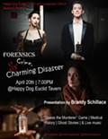 Forensics, Crime & Charming Disaster