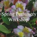 Spring Perfumery Workshop