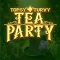 Topsy Turvy Tea Party