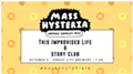 Mass Hysteria Day Two: This Improvised Life + Story Club