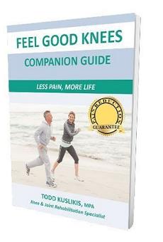 Feel Good Knees Reviews - Is Todd Kuslikis' Feel Good Knees Program Really Effective?