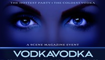 Get Your Tickets Now for Scene's Vodka Vodka Event, This Friday Night at Red Space