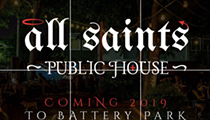 All Saints Public House to Open in Former Battery Park Pub, Graffiti, Reddstone, Snickers… Space