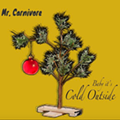 Local Rockers Mr. Carnivore Release Their Cover of 'Baby, It's Cold Outside'