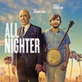 The Nightlight Cinema in Akron to Host a Special Screening of the New Comedy/Drama 'All Nighter'