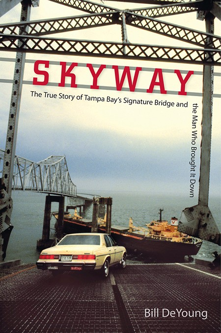 'Skyway: The True Story of Tampa Bay's Signature Bridge and the Man Who Brought it Down'
