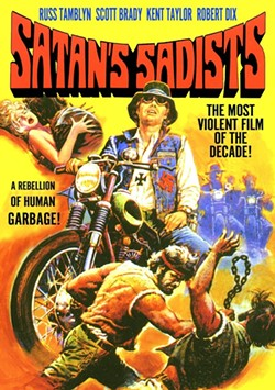 JIM REED SAYS: 'Keith wanted to make sure the outlaw biker sub-genre was represented. I chose notoriously low-brow director Al Adamson's 1969 cult classic SATAN'S SADISTS, because it's one of the most brutal and over-the-top biker films I am aware of. Keith had seen it before as well, and agreed.'