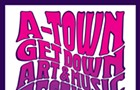 A-Town Get Down Art & Music Festival