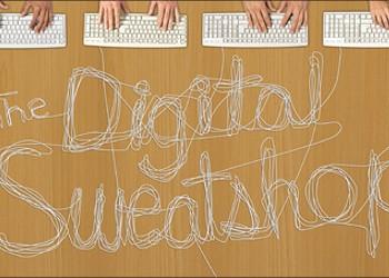 Dawn of the Digital Sweatshop