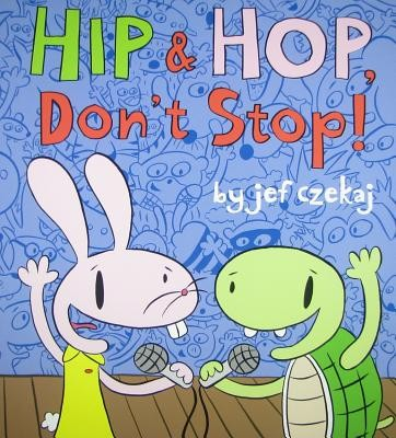 Hip and Hop, Don't Stop!, a childrens book destined to become classic.