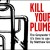 Kill Your Plumbing