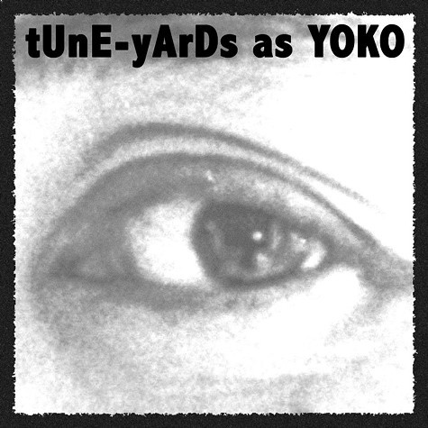 Oaklands tUnE-yArDs just released a new ten inch record where it covers and remixes songs by Yoko Ono.