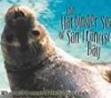 The Harbinger Seals of San Francisco Bay