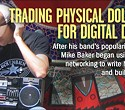 Trading Physical Dollars for Digital Dimes